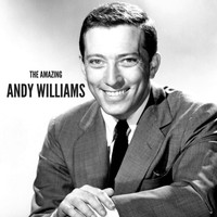 Andy Williams - The Amazing Andy Williams