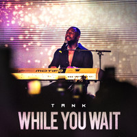 Tank - While You Wait - EP