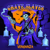 Grave Slaves - Venganza (Explicit)