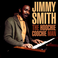 Jimmy Smith - The Hoochie Coochie Man