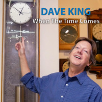 Dave King - When the Time Comes