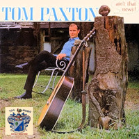 Tom Paxton - Ain't That News