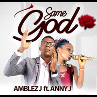 Amblez J featuring Anny J - Same God