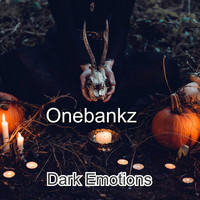 Onebankz / - Dark Emotions