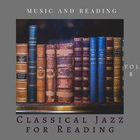 Classical Jazz for Reading - Music and Reading Vol 8
