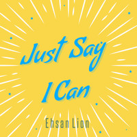 Ehsanlion / - Just Say I Can