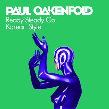 Paul Oakenfold - Ready Steady Go (Korean Style)