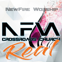 Newfire Worship - Real