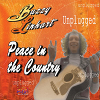 Buzzy Linhart - Peace in the Country: Buzzy Linhart Unplugged