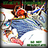 Stacy's Werewolf - Do Not Resuscitate