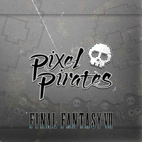 Pixel Pirates - Final Fantasy VII