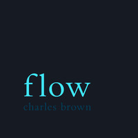 Charles Brown - Flow