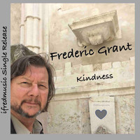 Frederic Grant - Kindness