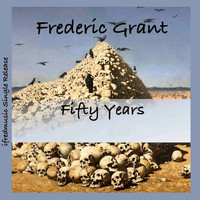Frederic Grant - Fifty Years