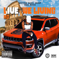 MD - Life We Living (Explicit)