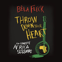 Béla Fleck - Throw Down Your Heart: The Complete Africa Sessions