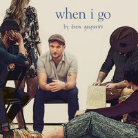 "Drew Gasparini - When I Go (From ""We Aren't Kids Anymore"" Studio Cast Recording)"