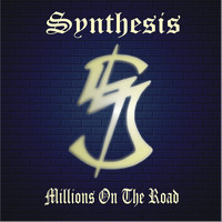 Synthesis - Millions On The Road