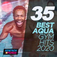 Various Artists - 35 Best Aqua Gym Hits 2020 (35 Tracks For Fitness & Workout - 128 Bpm / 32 Count)