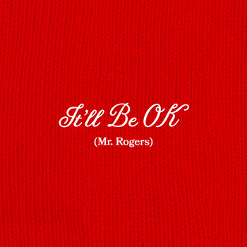 Branches - It'll Be Ok (Mr. Rogers)