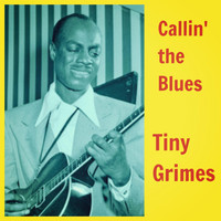 Tiny Grimes - Callin' the Blues
