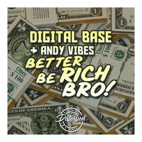 Digital Base, Andy Vibes - Better Be Rich Bro