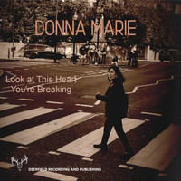 Donna Marie - Look at This Heart You're Breaking