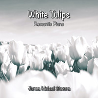 James Michael Stevens - White Tulips - Romantic Piano