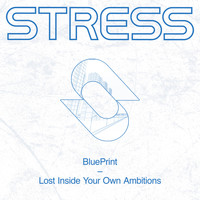 Blueprint - Lost Inside Your Own Ambitions (Extended Mix)