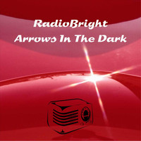 Radiobright - Arrows in the Dark