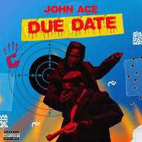 Johnny Ace - Due Date (Explicit)