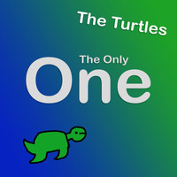 The Turtles - The Only One