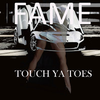 Fame - Touch Ya Toes (Explicit)