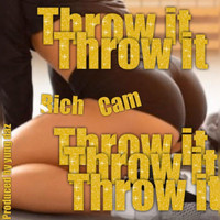 Rich Cam - Throw It (Explicit)