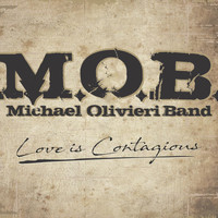 Michael Olivieri Band - Love Is Contagious