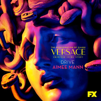 "Aimee Mann - Drive (From ""The Assassination of Gianni Versace: American Crime Story"")"