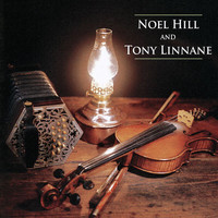 Noel Hill - Noel Hill & Tony Linnane (Remastered 2020)