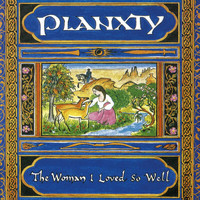 Planxty - The Woman I Loved So Well (Remastered 2020)