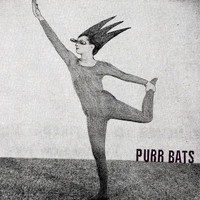 Purr Bats - And The Cows Came Home In Pirouette