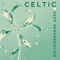 Celtic Spirit - Celtic Deep Regeneration - Collection of 15 Nature Sounds for Totally Relaxation, Calm, Anti Stress, Inner Harmony and Balance