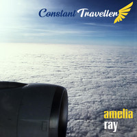 Amelia Ray - Constant Traveller