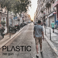Plastic - Her Gün (Rock Edit)