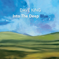 Dave King - Into the Deep Blue