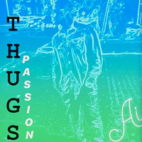 AI - Thugs Passion (Explicit)
