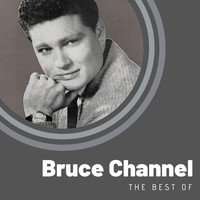 Bruce Channel - The Best of Bruce Channel