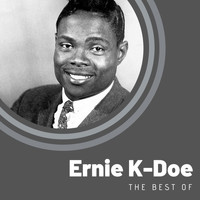 Ernie K-Doe - The Best of Ernie K-Doe