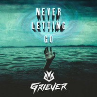 Griever - Never Letting Go