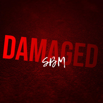 SBM - Damaged (Explicit)