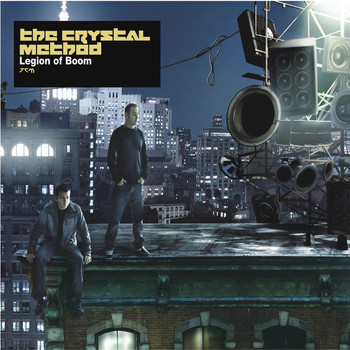 The Crystal Method - Legion of Boom