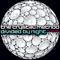 The Crystal Method - Divided by Night (Special Edition [Explicit])